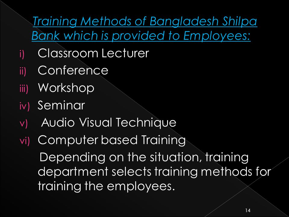 Training Methods of Bangladesh Shilpa Bank which is provided to Employees: