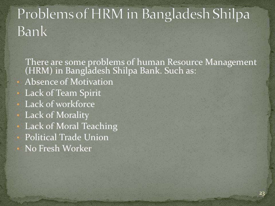 Problems of HRM in Bangladesh Shilpa Bank