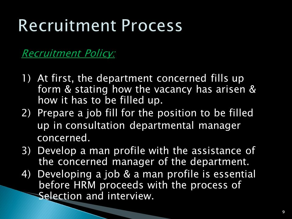 Recruitment Process Recruitment Policy: