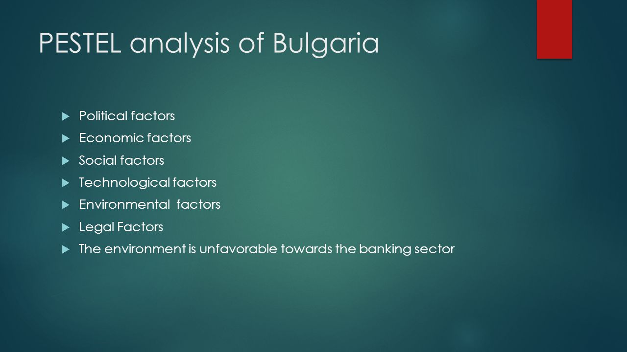 PESTEL analysis of Bulgaria