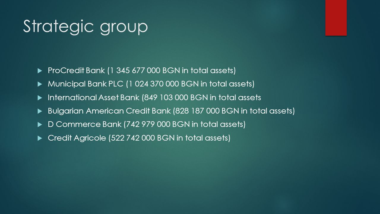 Strategic group ProCredit Bank (1 345 677 000 BGN in total assets)