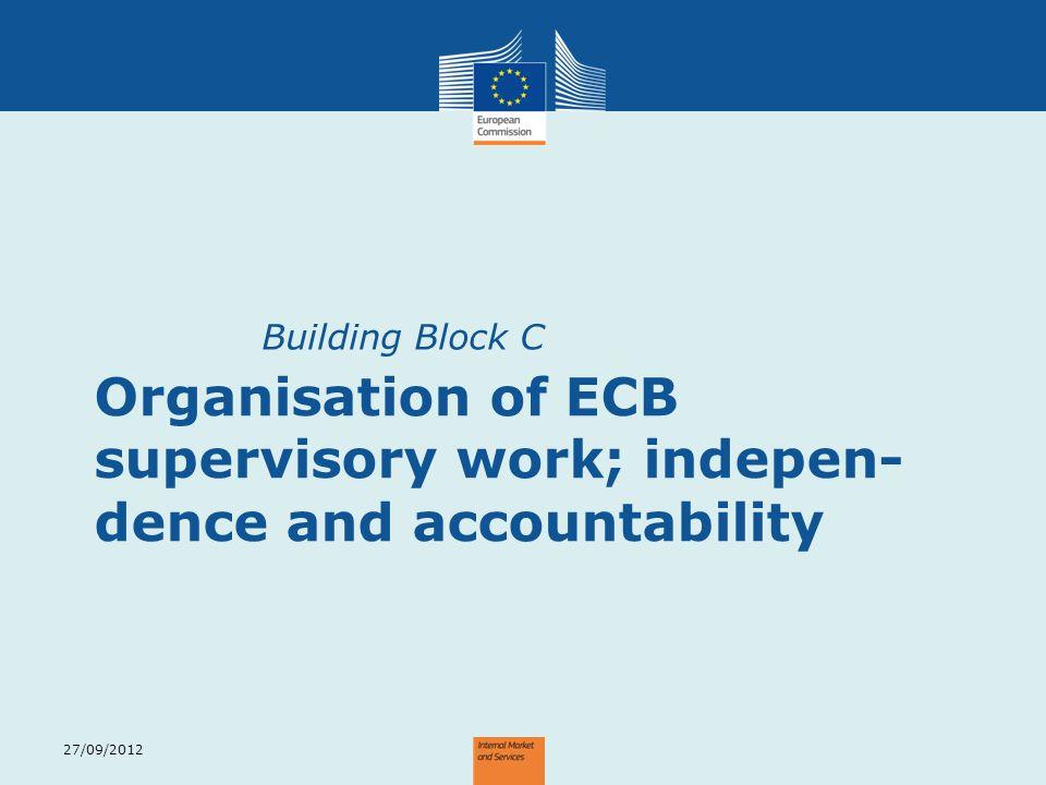 Organisation of ECB supervisory work; indepen-dence and accountability