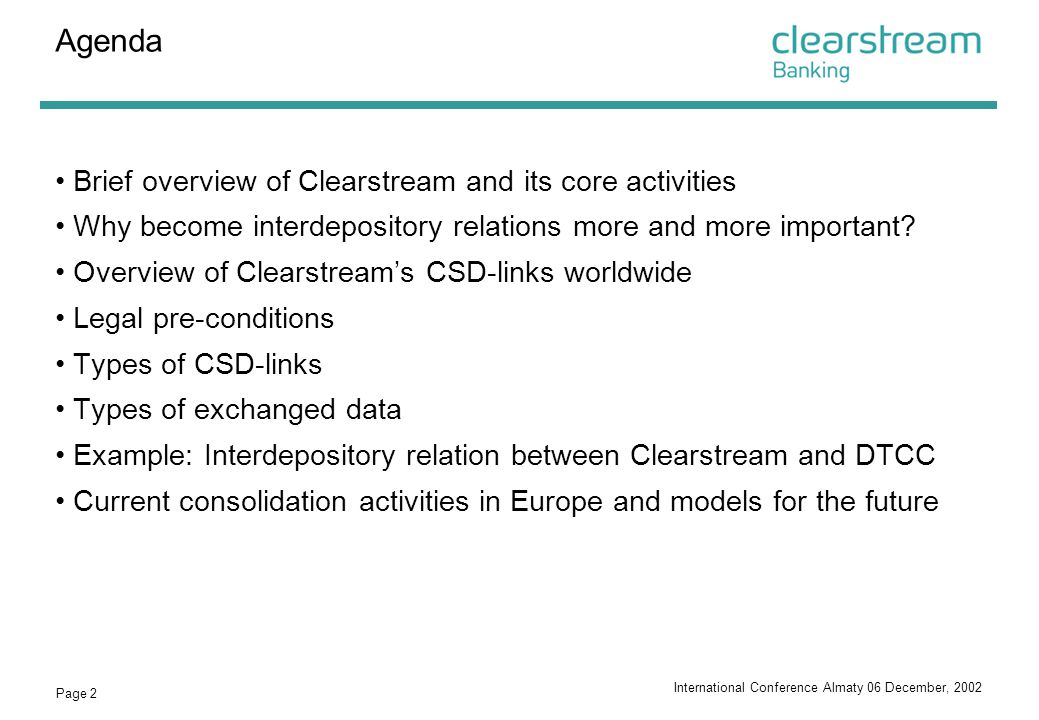 Agenda Brief overview of Clearstream and its core activities