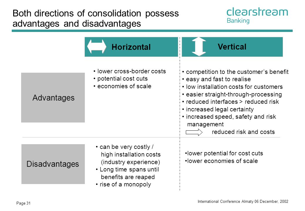Both directions of consolidation possess advantages and disadvantages
