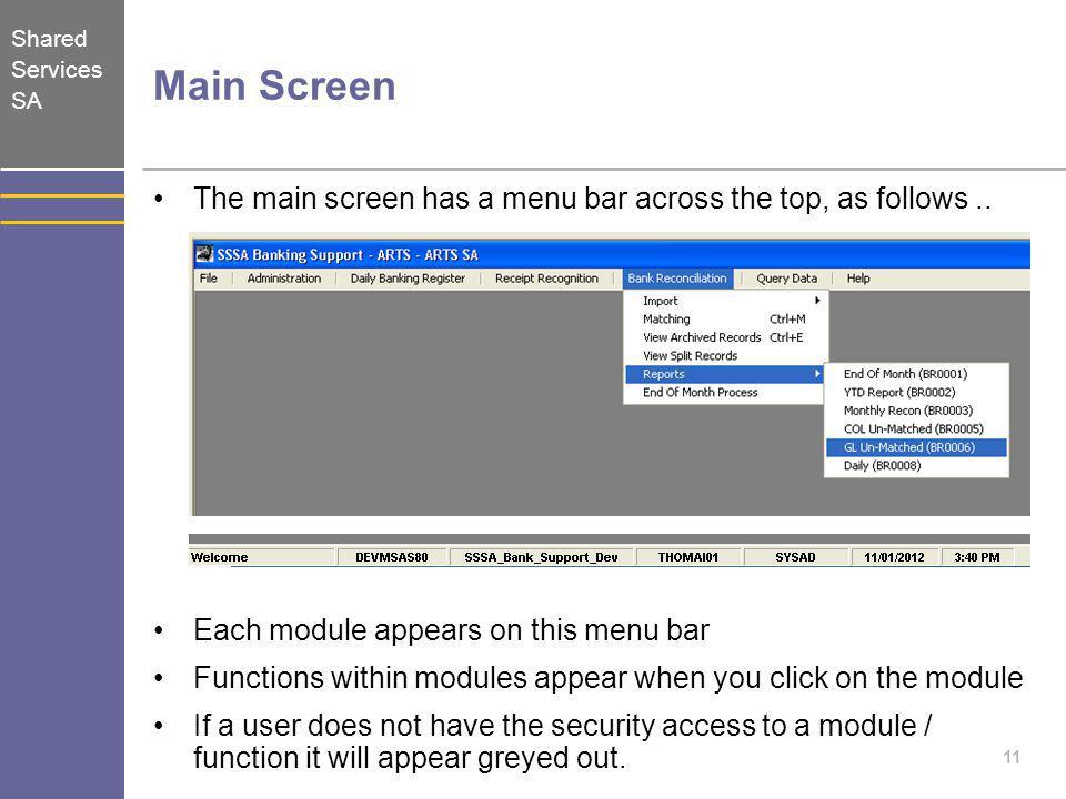 Main Screen The main screen has a menu bar across the top, as follows .. Each module appears on this menu bar.