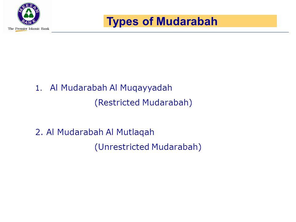 Types of Mudarabah Al Mudarabah Al Muqayyadah (Restricted Mudarabah)