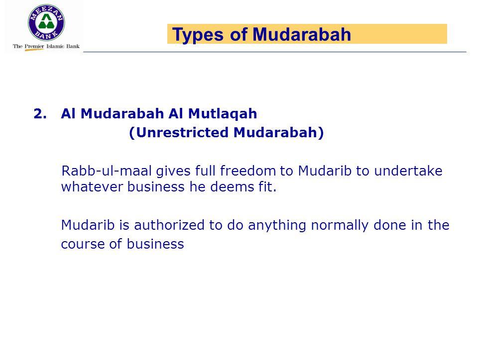Types of Mudarabah 2. Al Mudarabah Al Mutlaqah