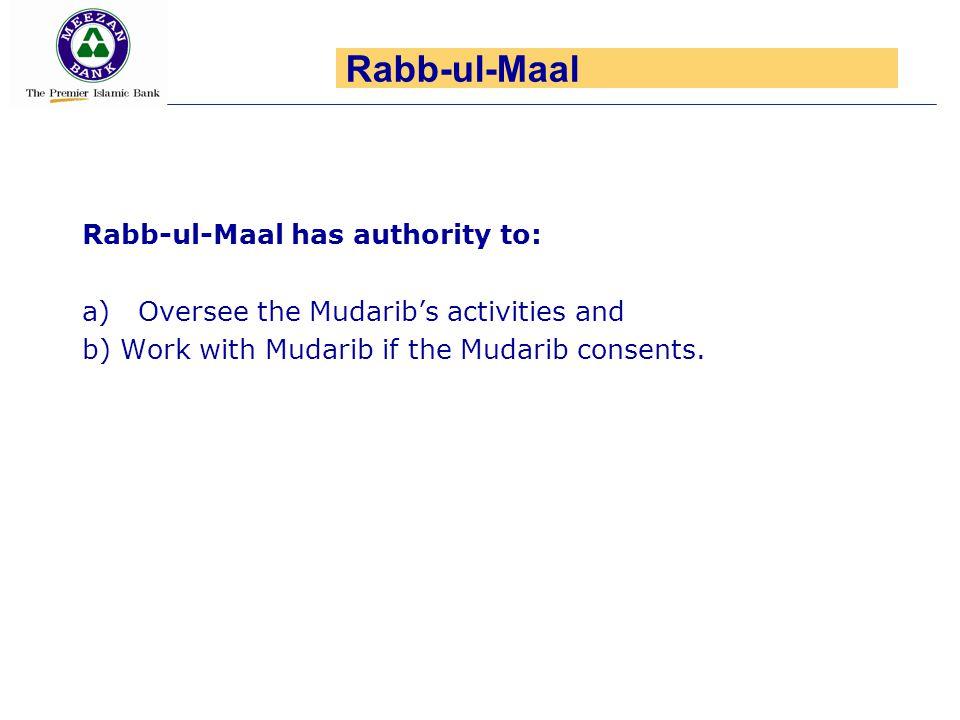 Rabb-ul-Maal Rabb-ul-Maal has authority to:
