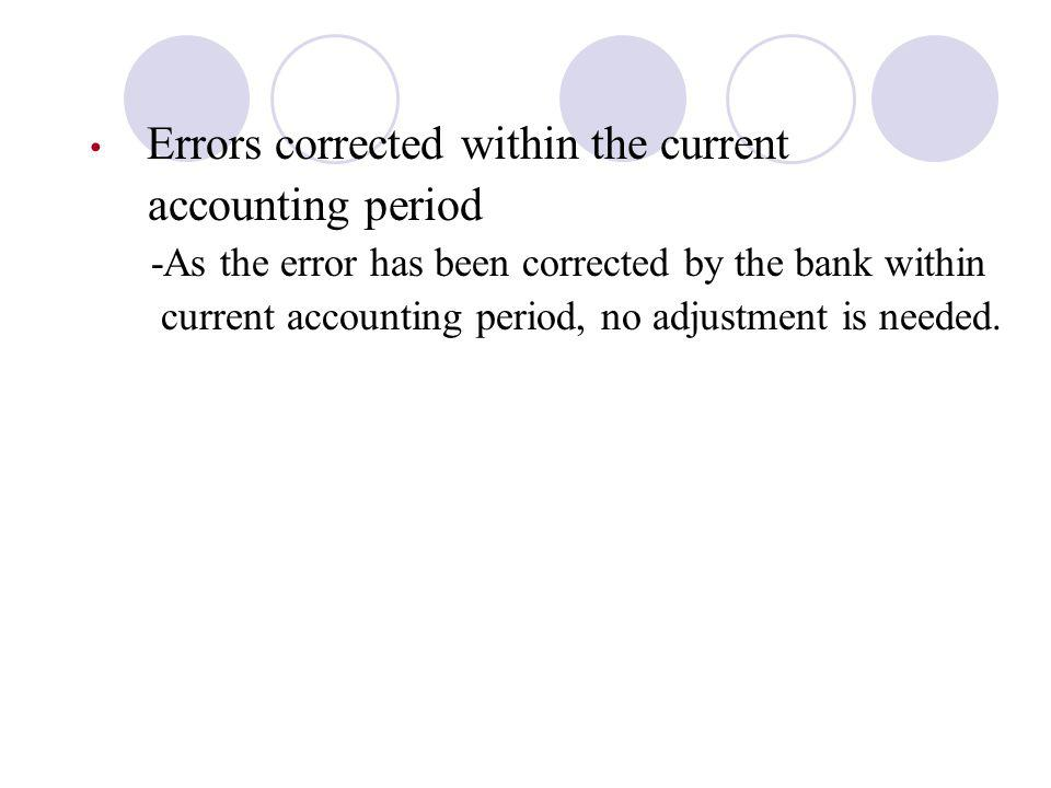 Errors corrected within the current accounting period