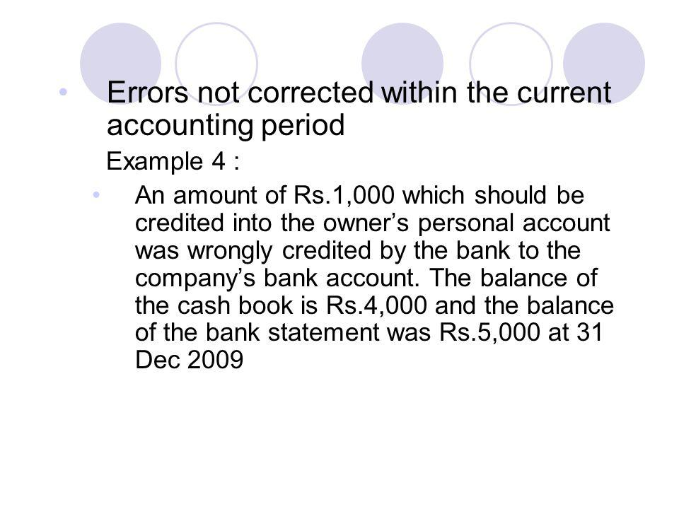 Errors not corrected within the current accounting period