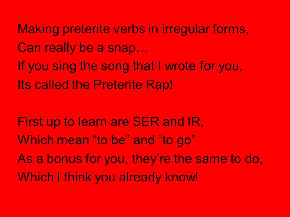 Making preterite verbs in irregular forms,