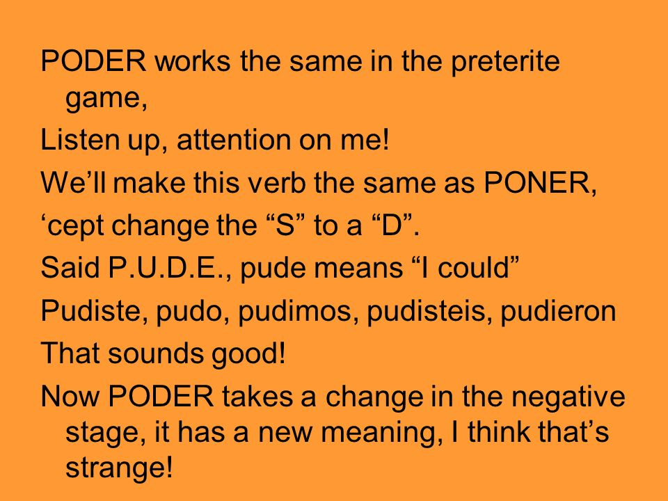 PODER works the same in the preterite game,