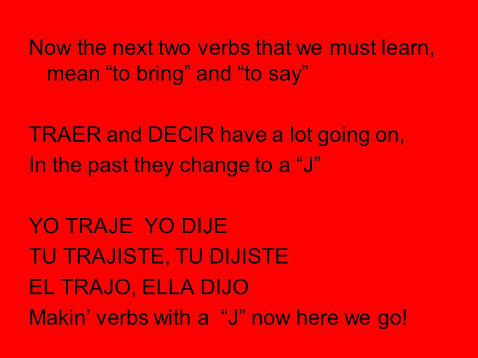 Now the next two verbs that we must learn, mean to bring and to say