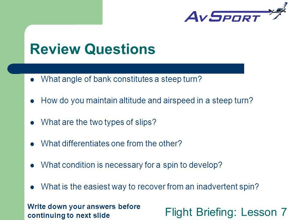 Review Questions What angle of bank constitutes a steep turn