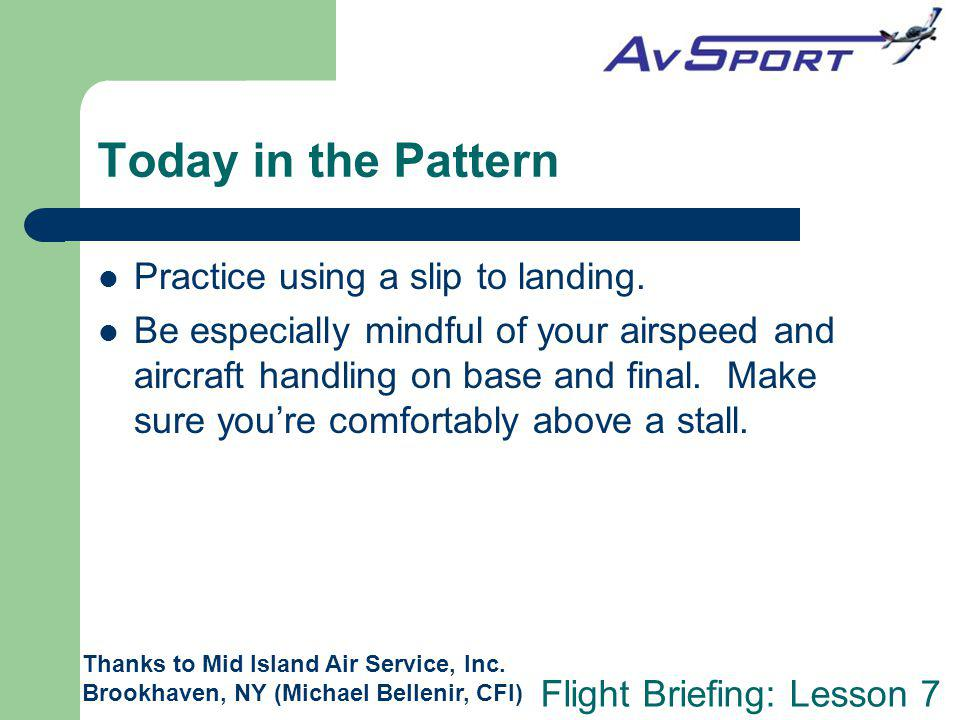 Today in the Pattern Practice using a slip to landing.