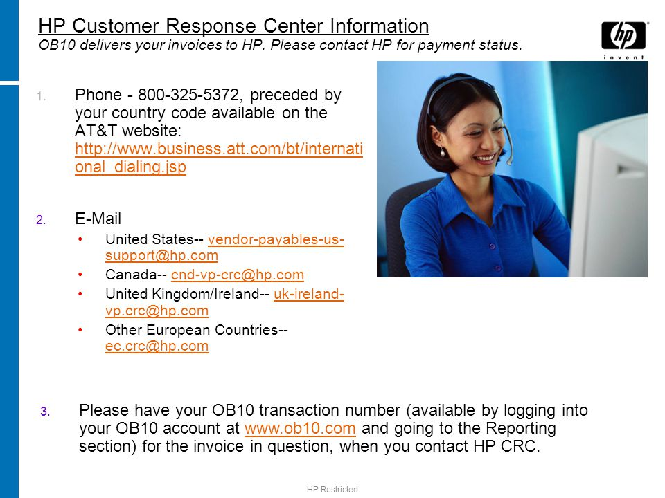 HP Customer Response Center Information OB10 delivers your invoices to HP. Please contact HP for payment status.