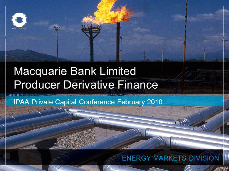 Macquarie Bank Limited Producer Derivative Finance