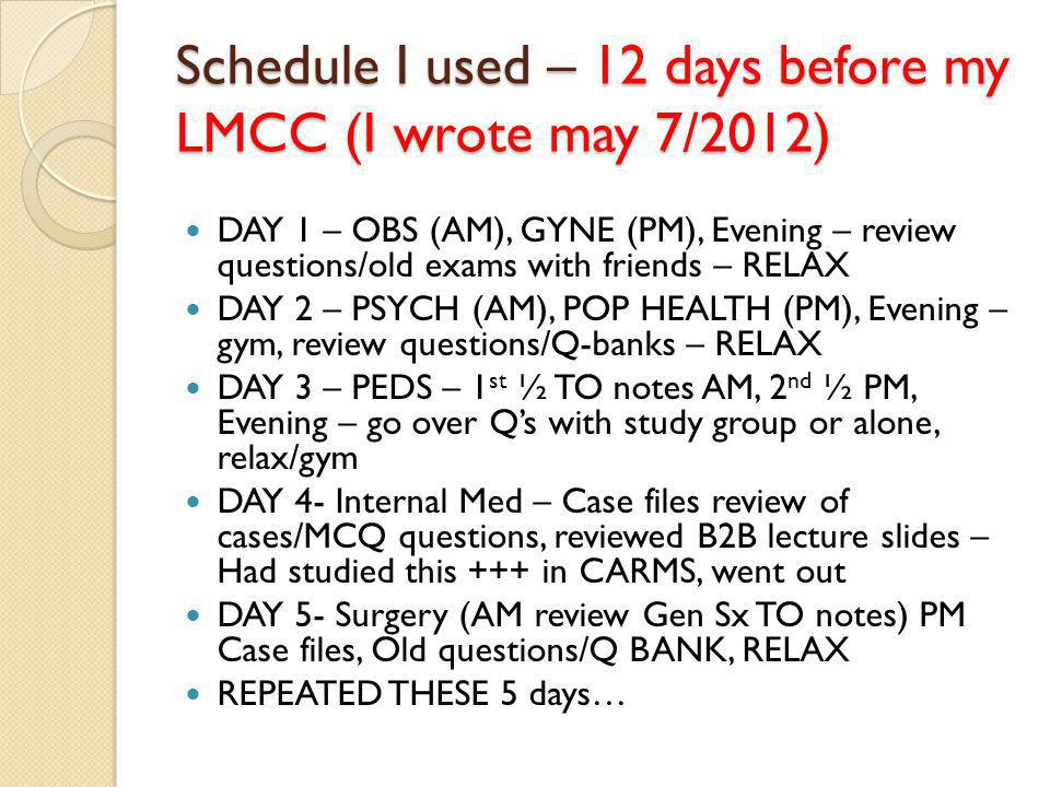 Schedule I used – 12 days before my LMCC (I wrote may 7/2012)