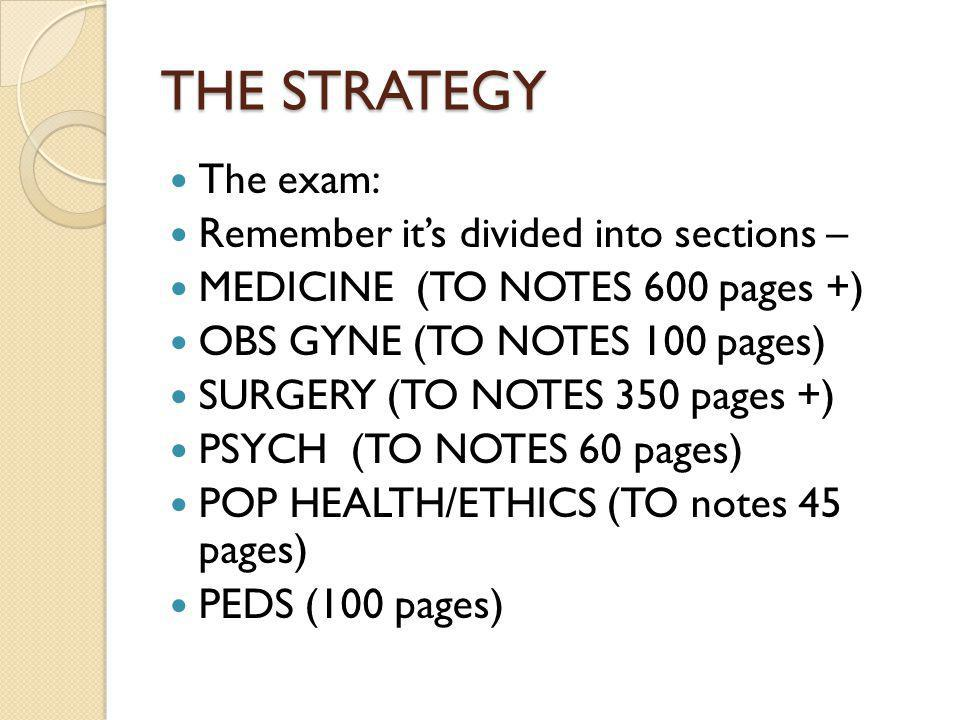 THE STRATEGY The exam: Remember it's divided into sections –