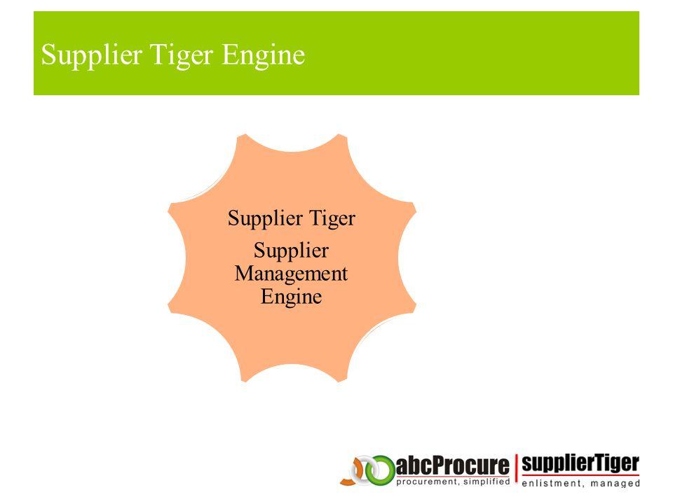Supplier Tiger Engine Supplier Tiger Supplier Management Engine