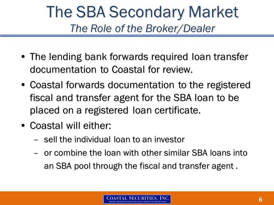The SBA Secondary Market The Role of the Broker/Dealer