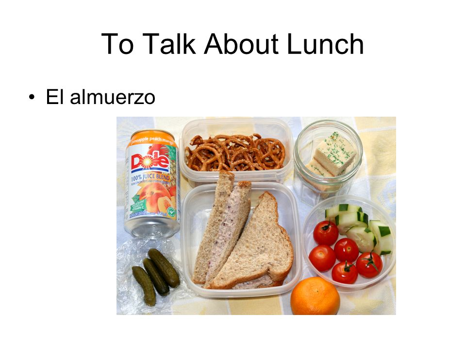 To Talk About Lunch El almuerzo