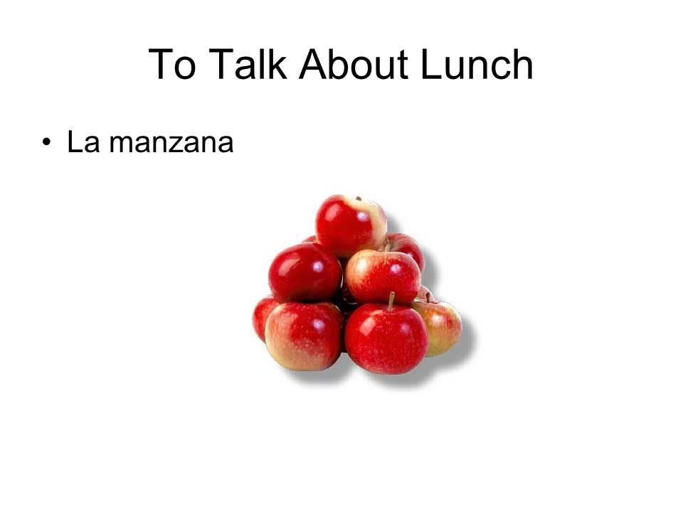 To Talk About Lunch La manzana