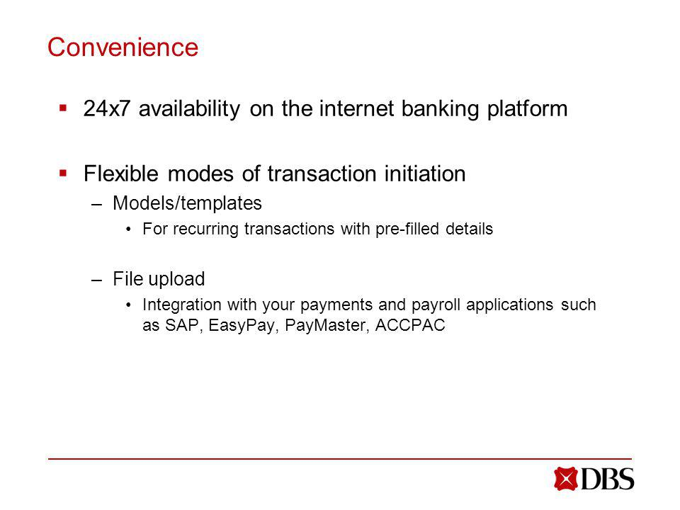 Convenience 24x7 availability on the internet banking platform