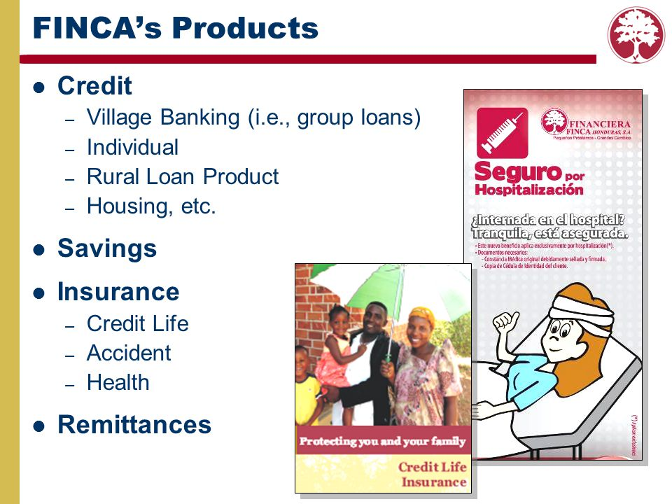 FINCA's Products Credit Savings Insurance Remittances