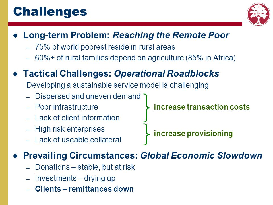 Challenges Long-term Problem: Reaching the Remote Poor