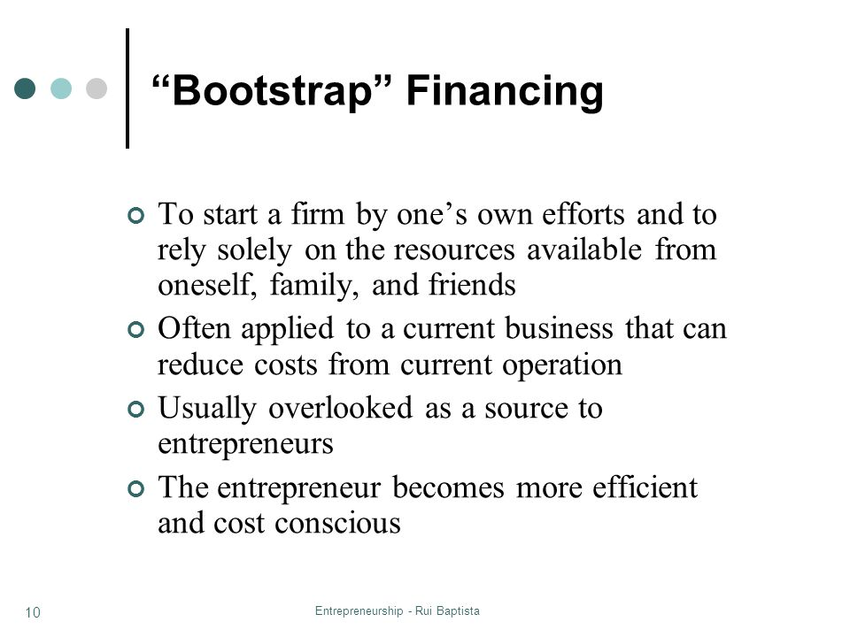 Bootstrap Financing