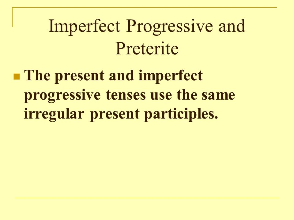 Imperfect Progressive and Preterite