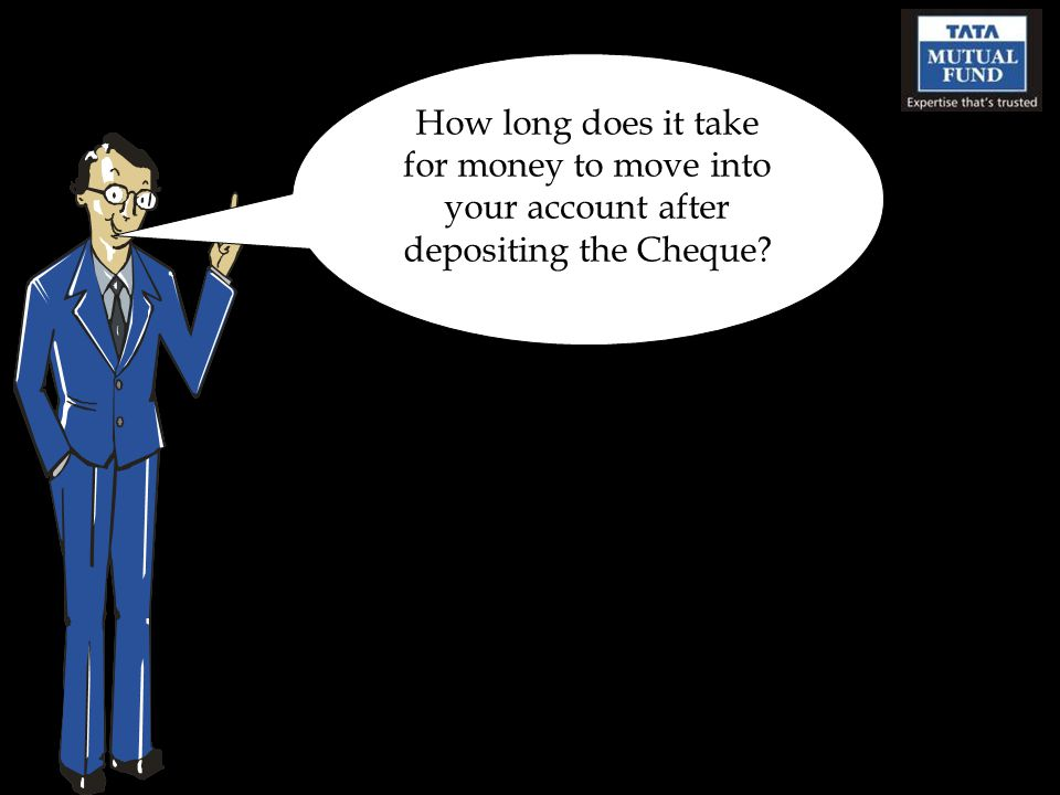 How long does it take for money to move into your account after depositing the Cheque