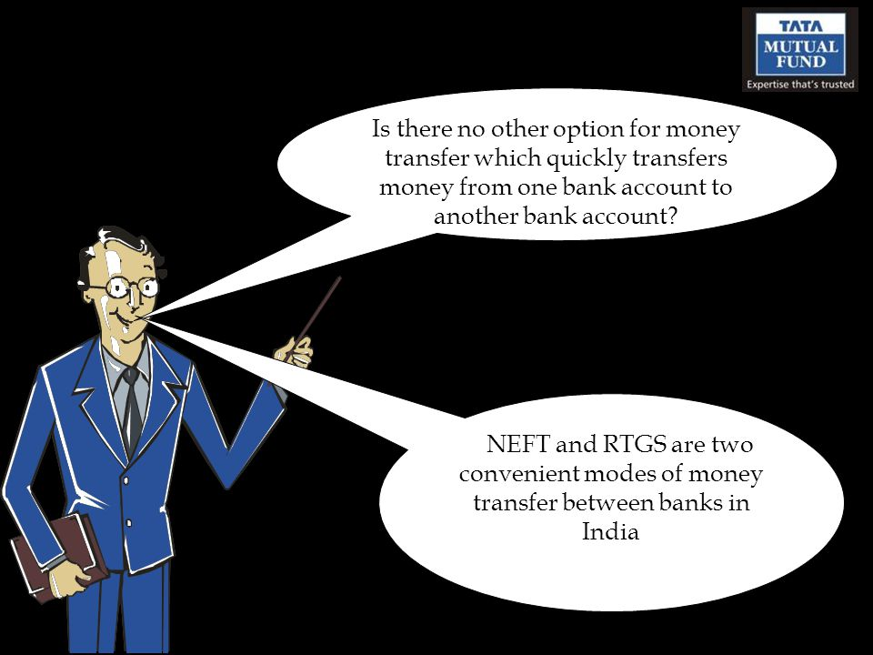 Is there no other option for money transfer which quickly transfers money from one bank account to another bank account