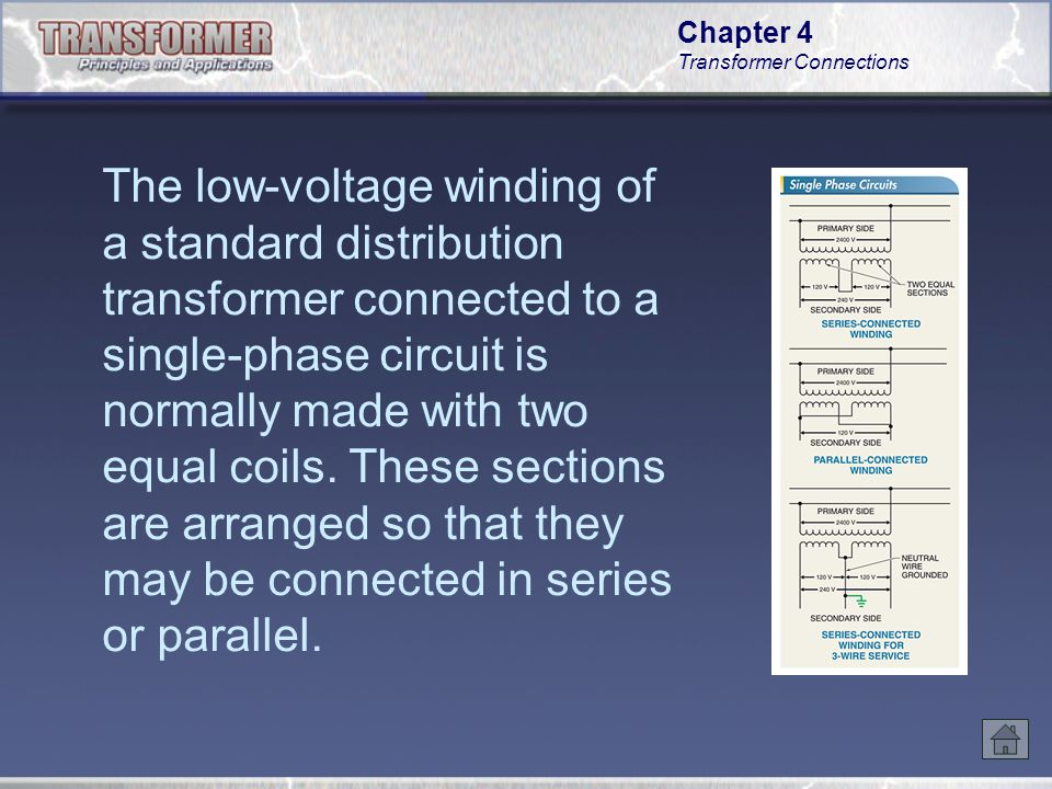 The low‑voltage winding of a standard distribution transformer connected to a single-phase circuit is normally made with two equal coils. These sections are arranged so that they may be connected in series or parallel.