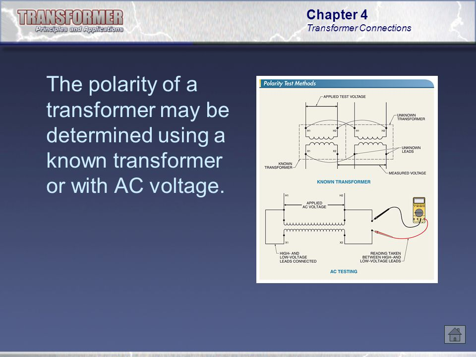 The polarity of a transformer may be determined using a known transformer or with AC voltage.