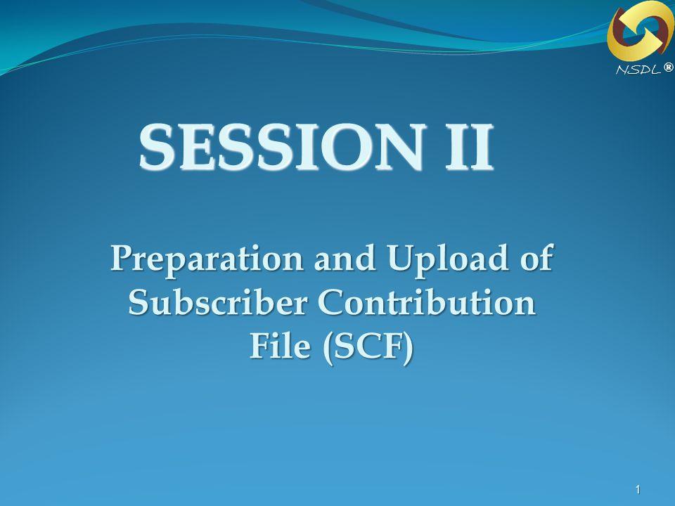 Preparation and Upload of Subscriber Contribution File (SCF)