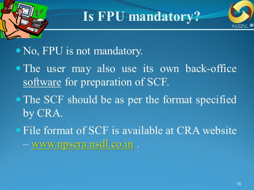 Is FPU mandatory No, FPU is not mandatory.