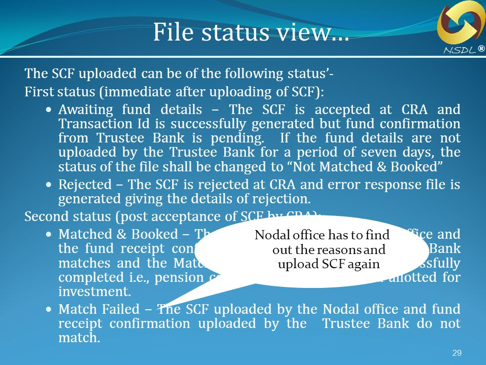 Nodal office has to find out the reasons and upload SCF again