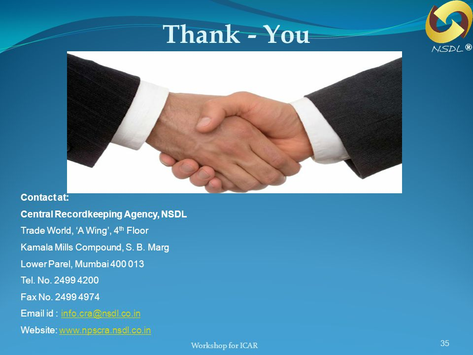Thank - You NSDL ® Contact at: Central Recordkeeping Agency, NSDL