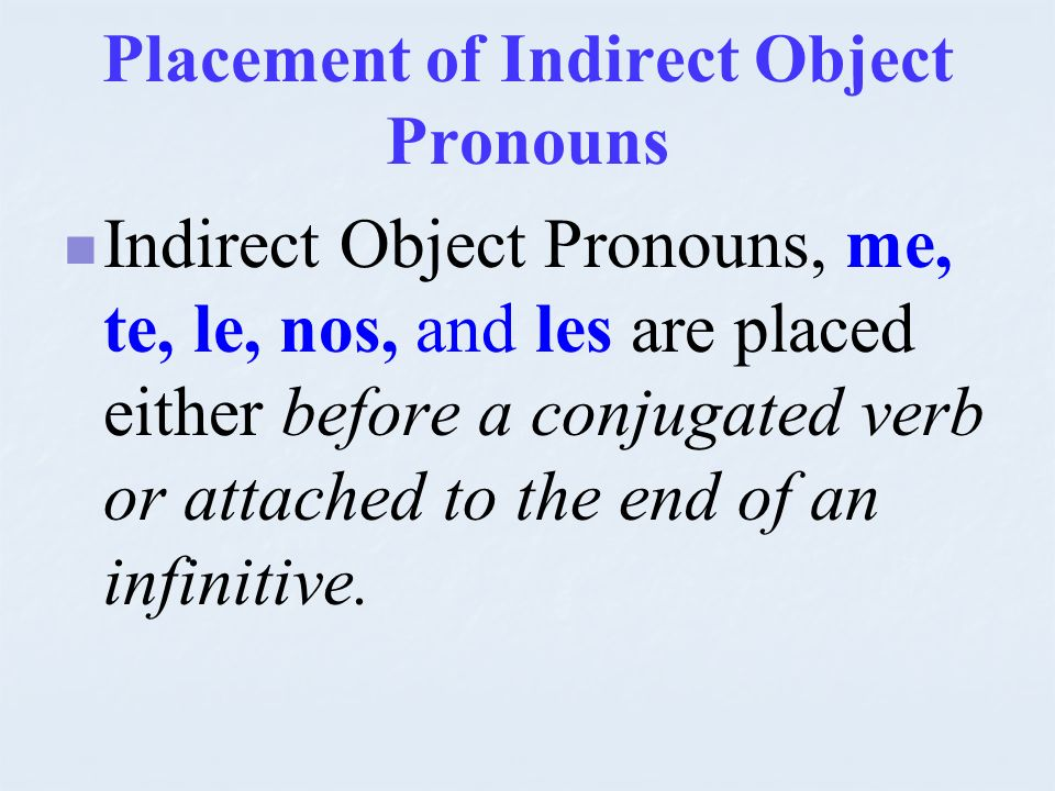 Placement of Indirect Object Pronouns