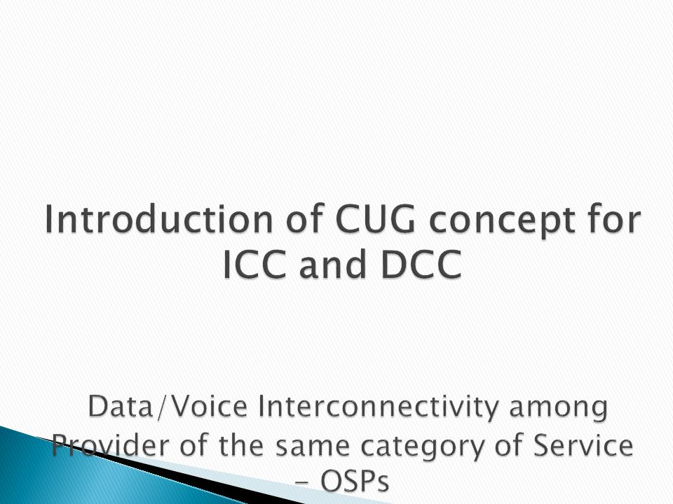 Introduction of CUG concept for ICC and DCC Data/Voice Interconnectivity among Provider of the same category of Service - OSPs
