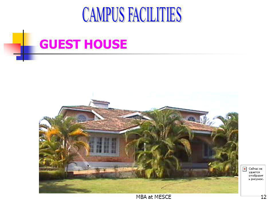 CAMPUS FACILITIES GUEST HOUSE MBA at MESCE