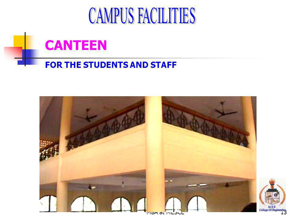 CAMPUS FACILITIES CANTEEN FOR THE STUDENTS AND STAFF MBA at MESCE