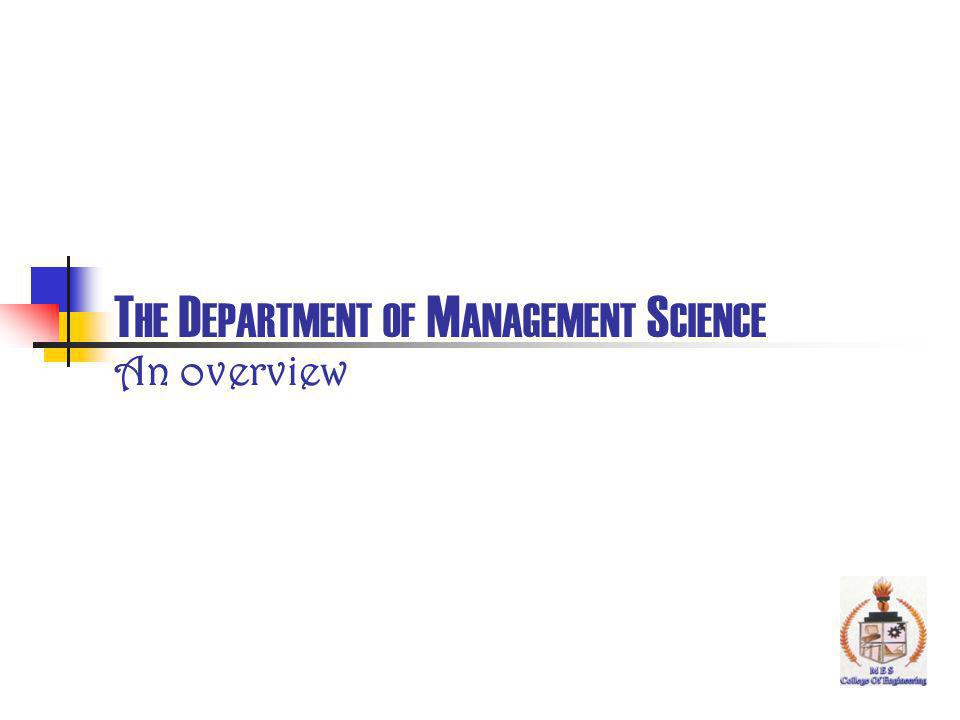 THE DEPARTMENT OF MANAGEMENT SCIENCE