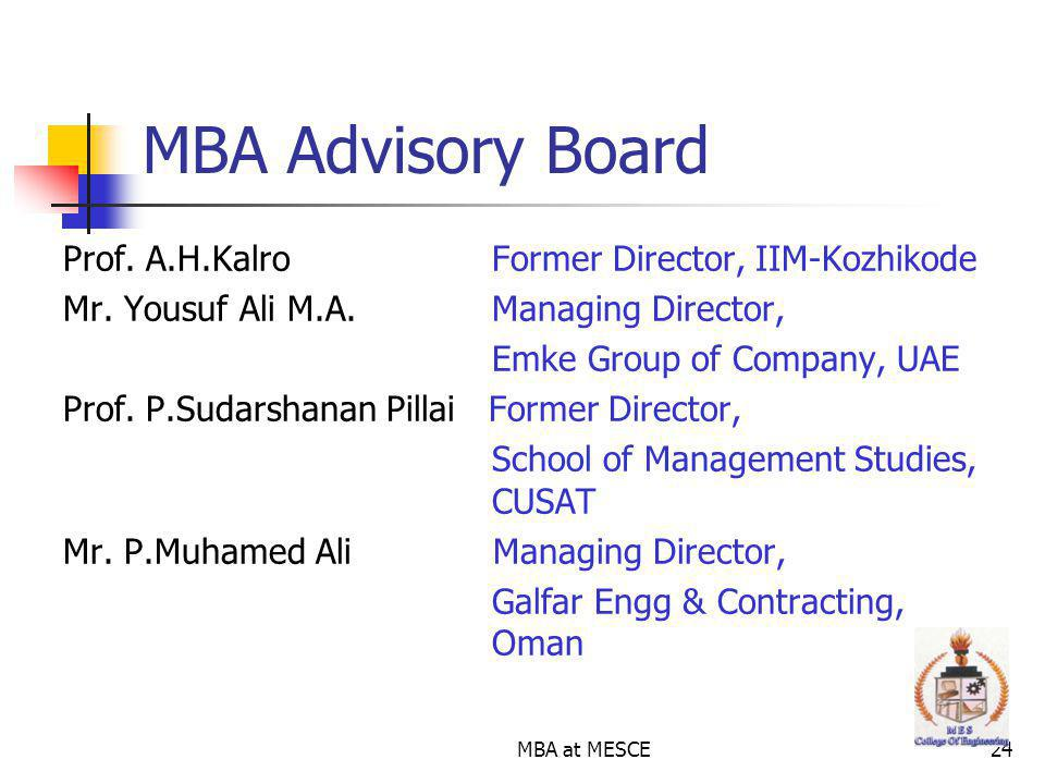 MBA Advisory Board Prof. A.H.Kalro Former Director, IIM-Kozhikode