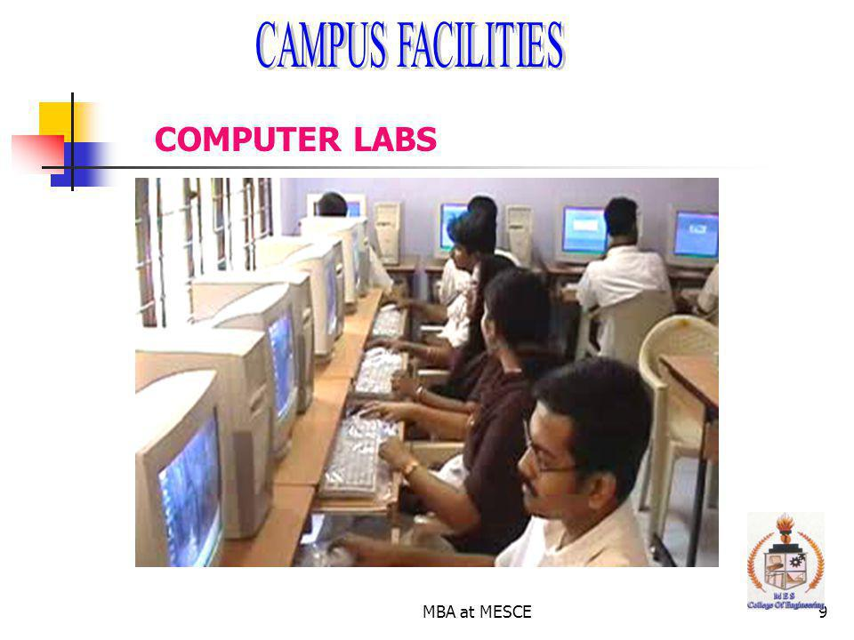 CAMPUS FACILITIES COMPUTER LABS MBA at MESCE