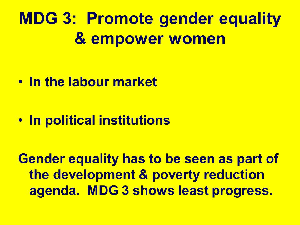 MDG 3: Promote gender equality & empower women