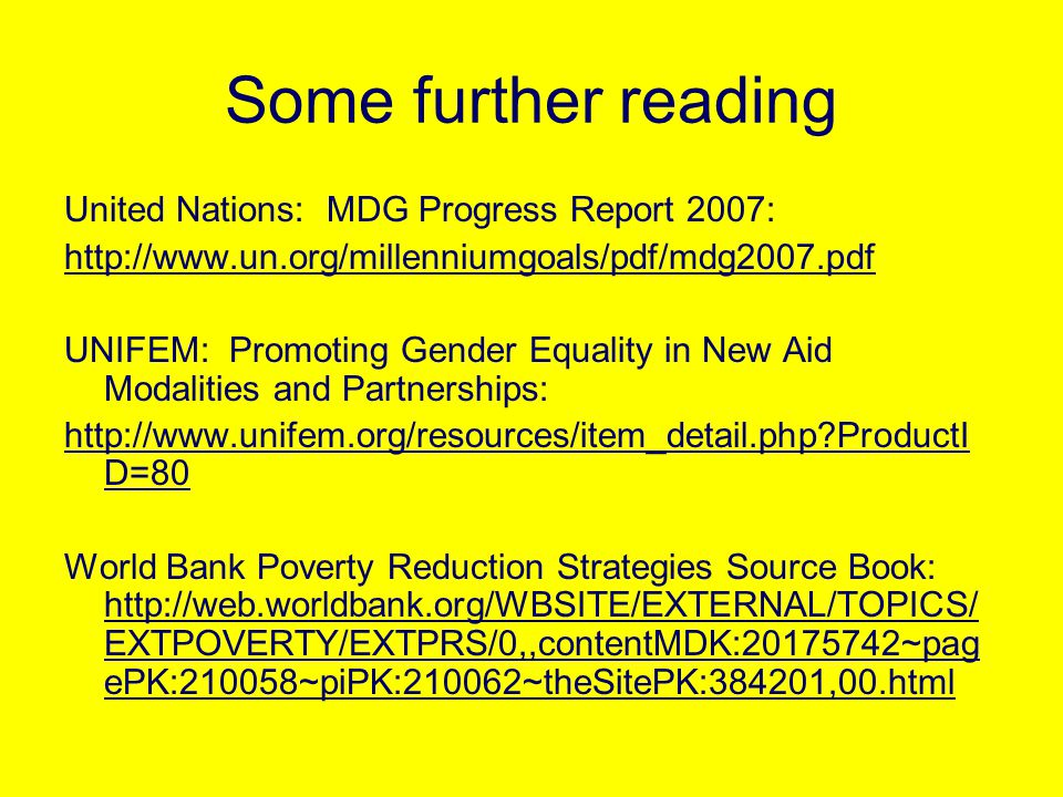 Some further reading United Nations: MDG Progress Report 2007: