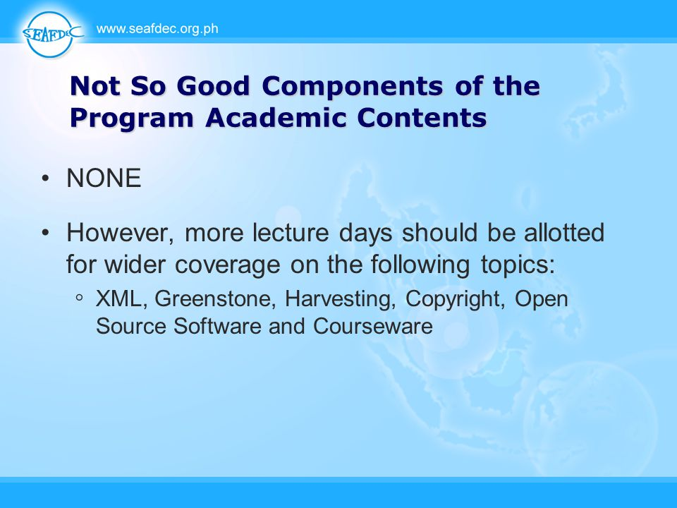 Not So Good Components of the Program Academic Contents